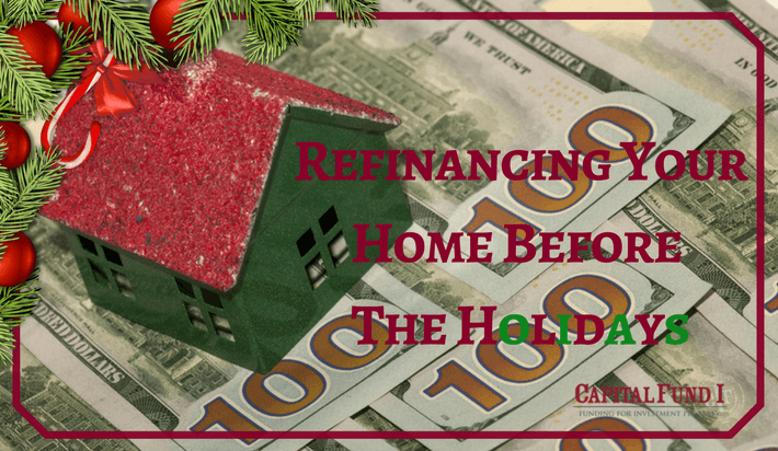 Refinancing Your Home Before The Holidays