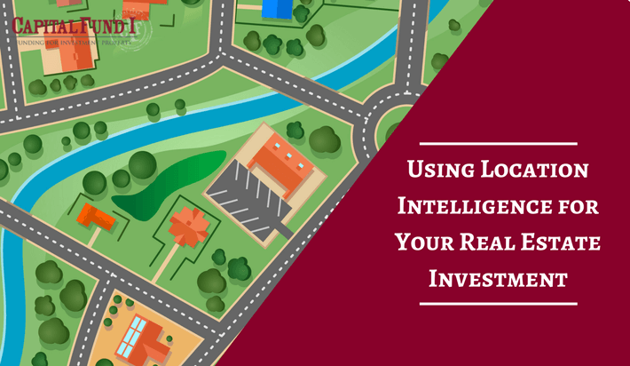 Using Location Intelligence for Real Estate Investment