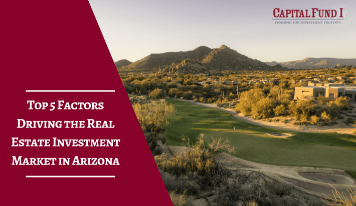Top 5 Factors Driving the Real Estate Investment Market in Arizona
