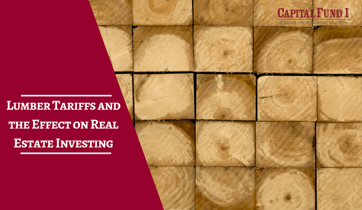 Lumber Tariffs and the Effect on Real Estate Investing