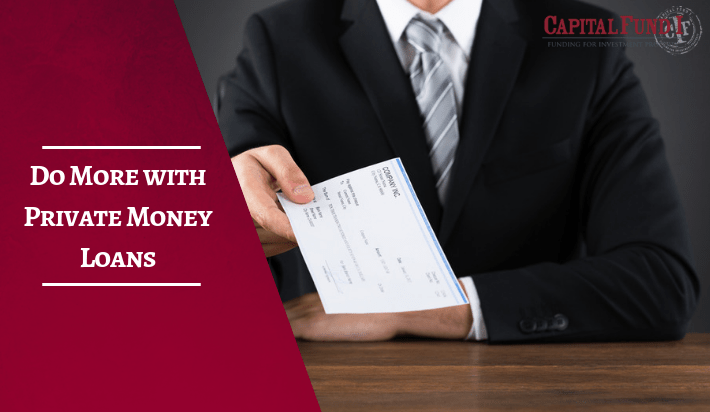 Do More with Private Money Loans