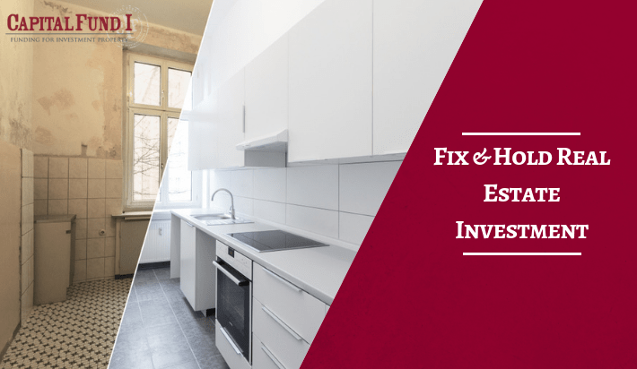 Fix & Hold Real Estate Investment