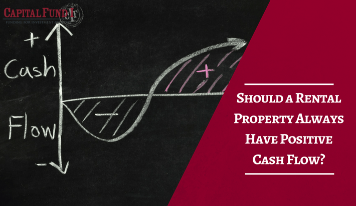 Should a Rental Property Always Have Positive Cash Flow