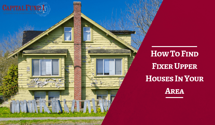 How To Find Fixer Upper Houses