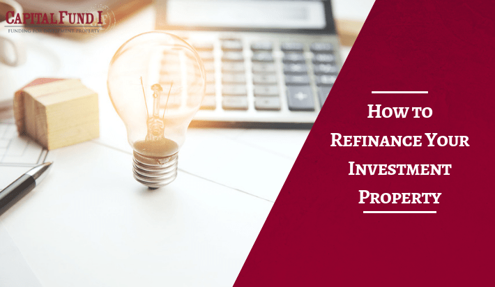 How to Refinance Your Investment Property