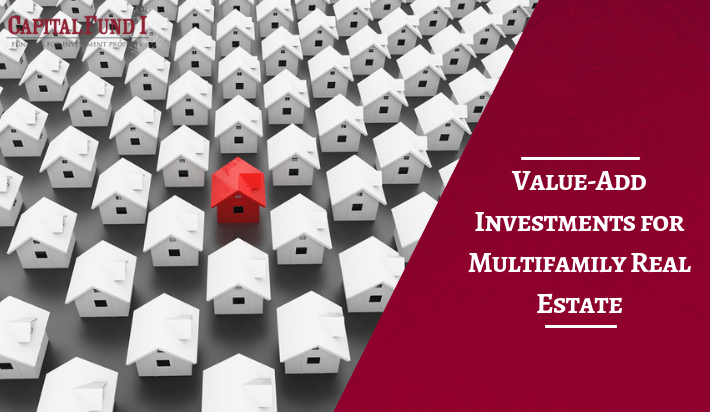 Value-Add Investments for Multifamily Real Estate