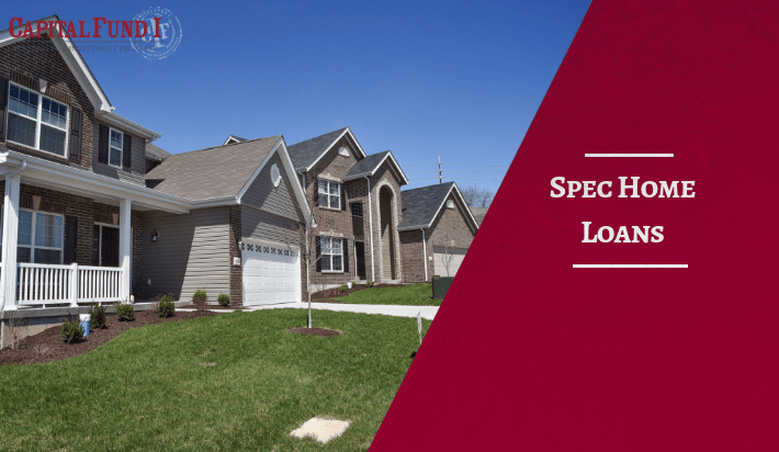Need a spec home loan? Capital Fund 1 can help with all your money needs.