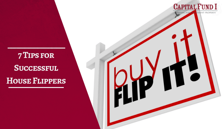 Buy a house then flip it! Seven tips for successful house flippers!