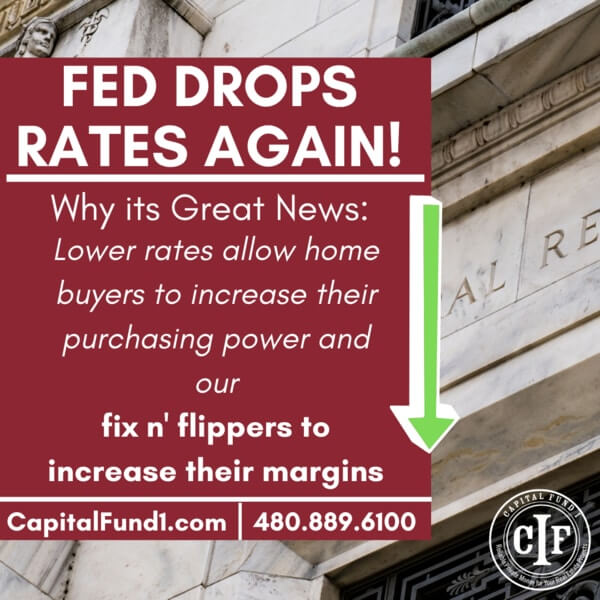Feds lower interest rates for the third time this year. Capital Fund 1 has opportunities for investors. Call today!